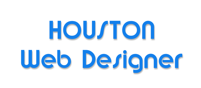 Houston Texas Web Designer for all your Internet needs